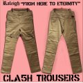 """RALEIGH """"FROM HERE TO ETERNITY"""" CLA5H CITY TROUSERS[SAND BEIGE (BLACK PIPING)]"""