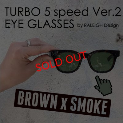 "画像1: TURBO 5 speed Ver.2 ""通称ターボ II"" EYE GLASSES (by RALEIGH Design)[BR x SM]"