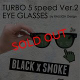 "TURBO 5 speed Ver.2 ""通称ターボ II"" EYE GLASSES (by RALEIGH Design)[BK x SM]"